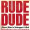 Rude Dude Sticker und Logo